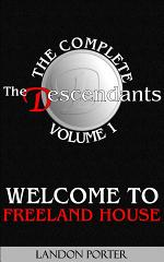 The Descendants - The Complete Volume 1: Welcome to Freeland House