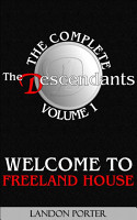 The Descendants   The Complete Volume 1  Welcome to Freeland House PDF