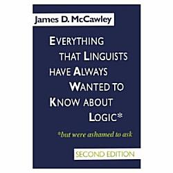 Everything That Linguists Have Always Wanted To Know About Logic But Were Ashamed To Ask Book PDF