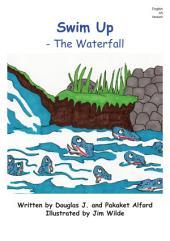 Swim Up - The Waterfall: Be Flexible