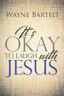 It's Okay to Laugh with Jesus