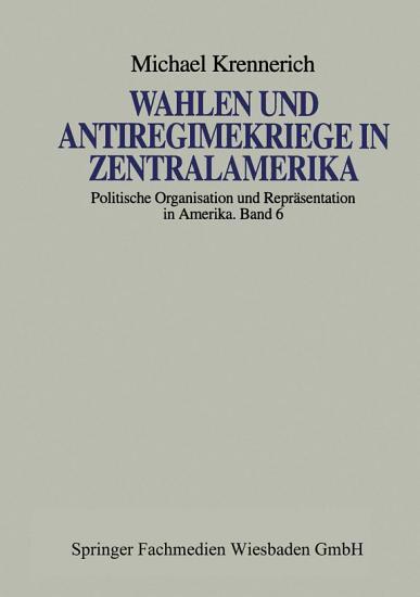 Wahlen und Antiregimekriege in Zentralamerika PDF