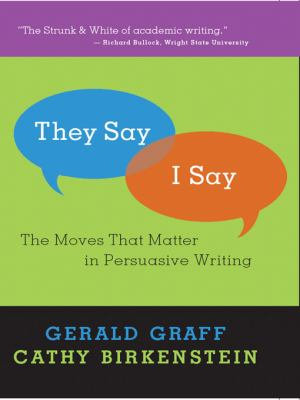 They Say   I Say   The Moves that Matter in Persuasive Writing PDF