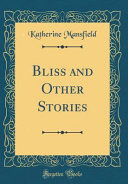 Bliss and Other Stories (Classic Reprint)