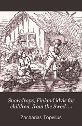 Snowdrops, Finland idyls for children, from the Swed. [Läsning för barn] by A. Alberg