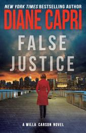 False Justice: A Judge Willa Carson Mystery