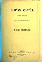 Hernán Cortés: cuadro dramático en un acto, original y en verso