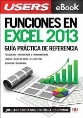 Funciones en Microsoft Excel 2013: Guía práctica de referencia: optimice su trabajo con las funciones más útiles