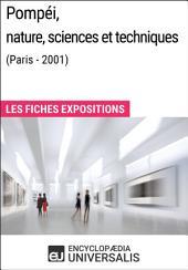 Pompéi, nature, sciences et techniques (Paris - 2001): Les Fiches Exposition d'Universalis