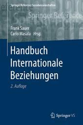 Handbuch Internationale Beziehungen: Ausgabe 2