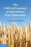 The Political Economy of Agricultural Price Distortions PDF