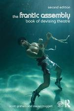 The Frantic Assembly Book of Devising Theatre