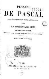 Pensées et opuscules: publiées dans leur texte authentique avec un commentaire suivi par Ernest Havet