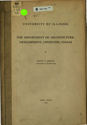 University of Illinois: The Department of Architecture: Development, Conditions, Ideals
