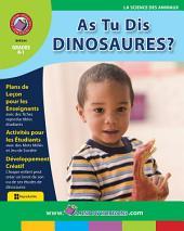 As Tu Dis Dinosaures? Gr. K-1