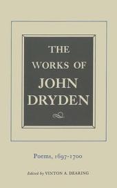 The Works of John Dryden, Volume VII: Poems, 1697-1700