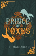Prince of Foxes  A Gothic Scottish Fairy Tale