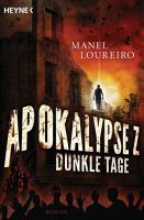 Apokalypse Z   Dunkle Tage PDF