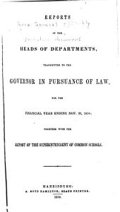 Reports of the Heads of Departments to the Governor of Pennsylvania, in Pursuance of the Law for the Fiscal Year Ending ...