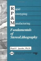 Rapid Prototyping & Manufacturing: Fundamentals of Stereolithography