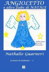 Angioletto e altre fiabe di Natale (illustrato): Le fiabe di Nathalie vol.2°