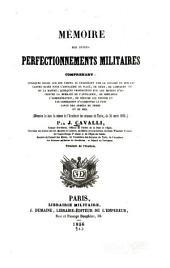 Mémoire sur divers perfectionements militaires, comprenant: quelques essais sur les canons se chargeant par la culasse et sur les canons rayés pour l'artillerie de place, de siége, de campagne et de la marine: quelques propositions sur les moyens ... d'augmenter la puissance des armées de terre et de mer ...