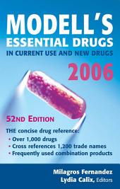 Modell's Drugs in Current Use and New Drugs, 2006: 52nd Edition, Edition 52