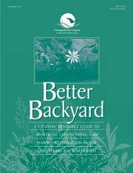 Better backyard a citizen's resource guide to beneficial landscaping and habitat restoration in the Chesapeake Bay watershed.