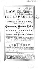 A Law Dictionary  Or the Interpreter of Words and Terms PDF