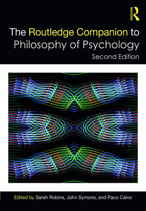 The Routledge Companion to Philosophy of Psychology PDF