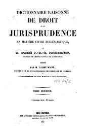 Dictionnaire raisonné de droit et de jurisprudence en matière civile ecclésiastique: Volume36