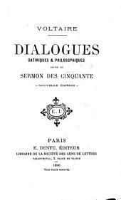 Dialogues satiriques & philosophiques: suivis du sermon des cinquante