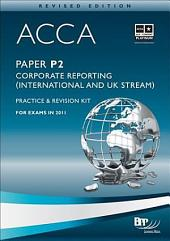 ACCA Paper P2 - Corporate Reporting (INT and UK) Practice and revision kit (Revised Edition)