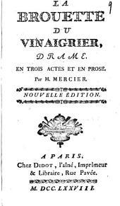 La brouette du vinaigrier,: drame. En trois actes et en prose