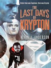 The Last Days of Krypton: A Novel