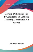 Certain Difficulties Felt by Anglicans in Catholic Teaching Considered V2  1896  PDF