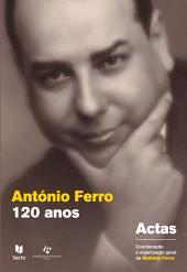 António Ferro. 120 anos depois. Actas