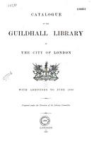 Catalogue Of The Guildhall Library Of The City Of London With Additions To June 1889