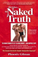 Diet Failure...the Naked Truth: The Brain Chemistry Key to Losing Weight - And Keeping It Off!