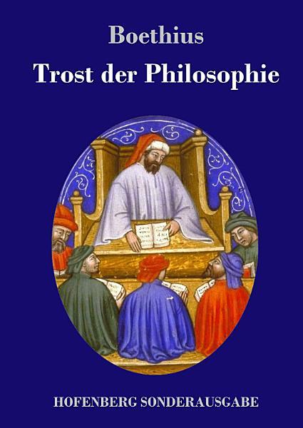 Boethius Der Trost Der Philosophie Consolatio Philosophiae