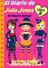 El Diario de Julia Jones - Libro 5 - ¡Mi Vida es Genial!