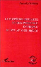 LA COMMEDIA DELL'ARTE ET SON INFLUENCE EN FRANCE DU XVIE AU XVIIIE SIECLE