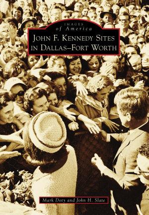 John F  Kennedy Sites in Dallas Fort Worth