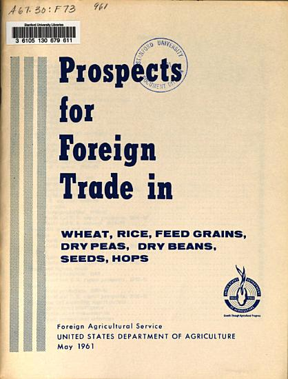 Prospects for Foreign Trade in Food and Feed Grains  Dry Beans  Dry Peas  Seeds  Hops PDF