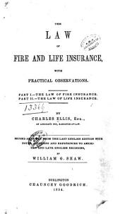 The Law of Fire and Life Insurance: With Practical Observations