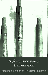 High-tension power transmission: Volumes 1-2