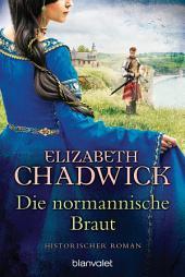 Die normannische Braut: Roman