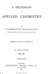 A Dictionary of Applied Chemistry: Volume 3