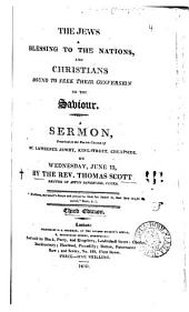 The Jews a blessing to the nations, and Christians bound to seek their conversion to the Saviour. A sermon: Volume 4