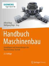 Handbuch Maschinenbau: Grundlagen und Anwendungen der Maschinenbau-Technik, Ausgabe 23